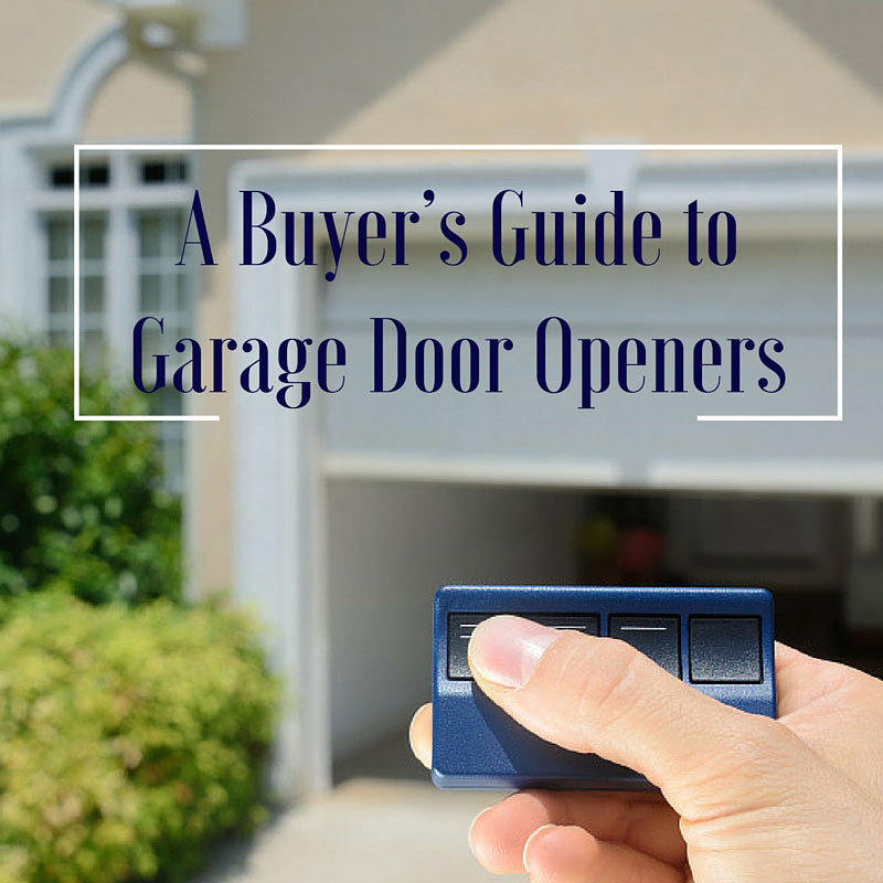 A Buyer's Guide to Garage Door Openers