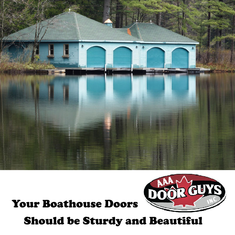 Your Boathouse Doors Should Be Sturdy and Beautiful & Your Boathouse Doors Should Be Sturdy and Beautiful | AAA Door Guys Inc
