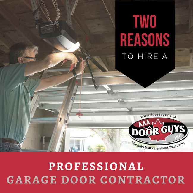 Two Reasons to Hire a Professional Garage Door Contractor